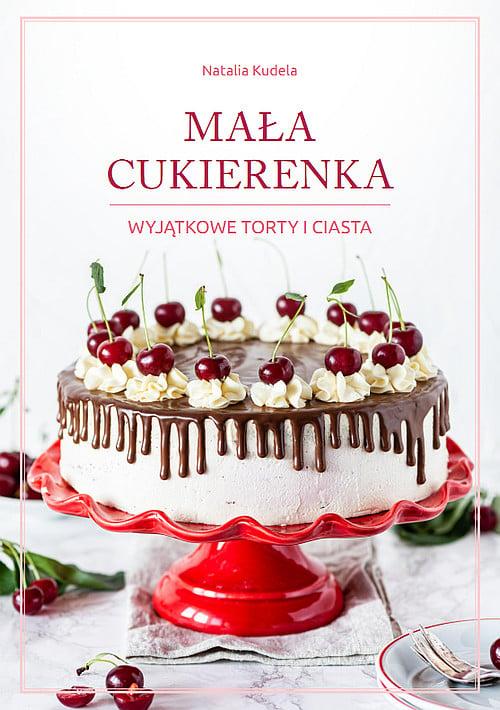 """okładka E-book Mała Cukierenka """"Wyjątkowe Torty i Ciasta"""""""